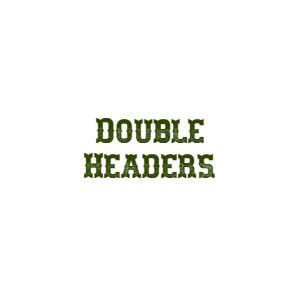 Double Headers