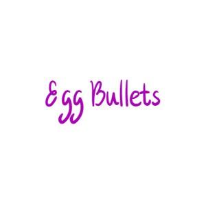 Egg Bullets